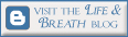 Visit the Life and Breath Blog